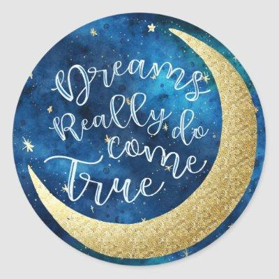Dreams Really Do Come True Moon Stars Baby Shower Classic Round Sticker